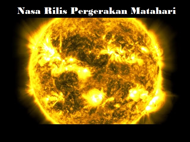 Nasa Rilis Pergerakan Matahari