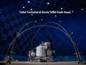 Toilet Termahal di Dunia Telah Hadir Nasa!