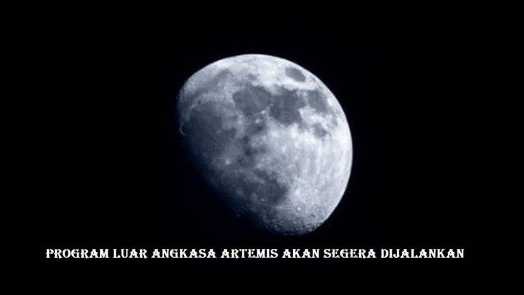 Program Luar Angkasa Artemis Akan Segera Dijalankan