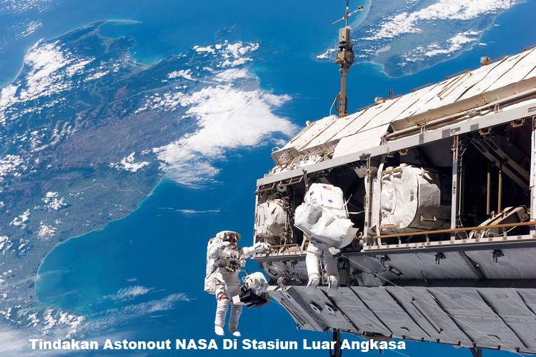 Tindakan Astonout NASA Di Stasiun Luar Angkasa
