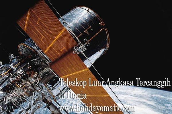 Teleskop Luar Angkasa Tercanggih di Dunia
