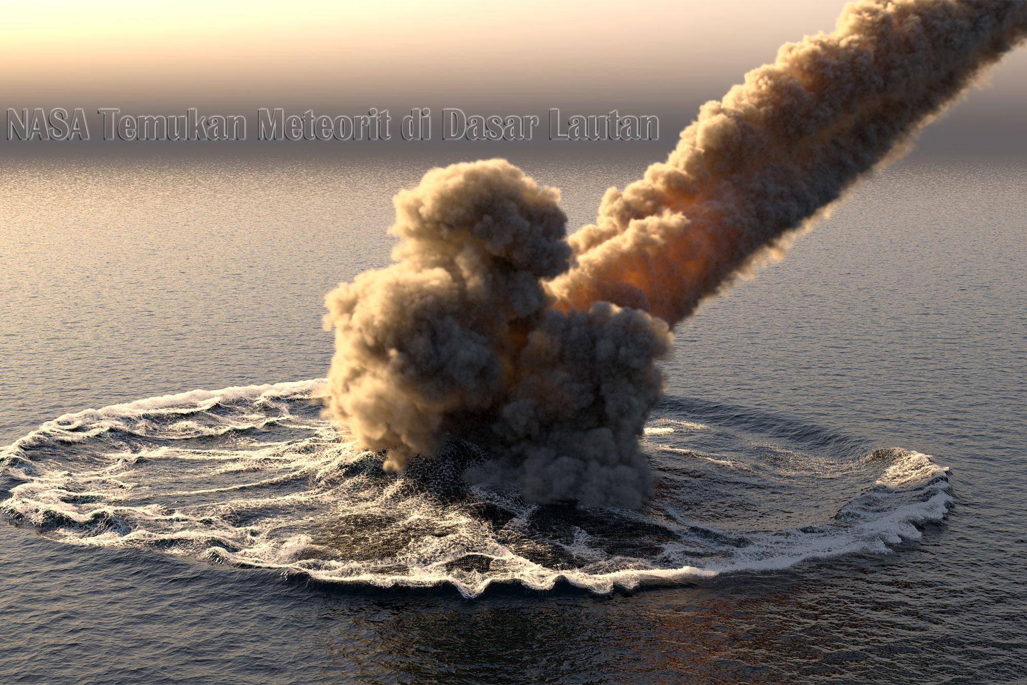 NASA Menemukan Meteorit di Dasar Lautan